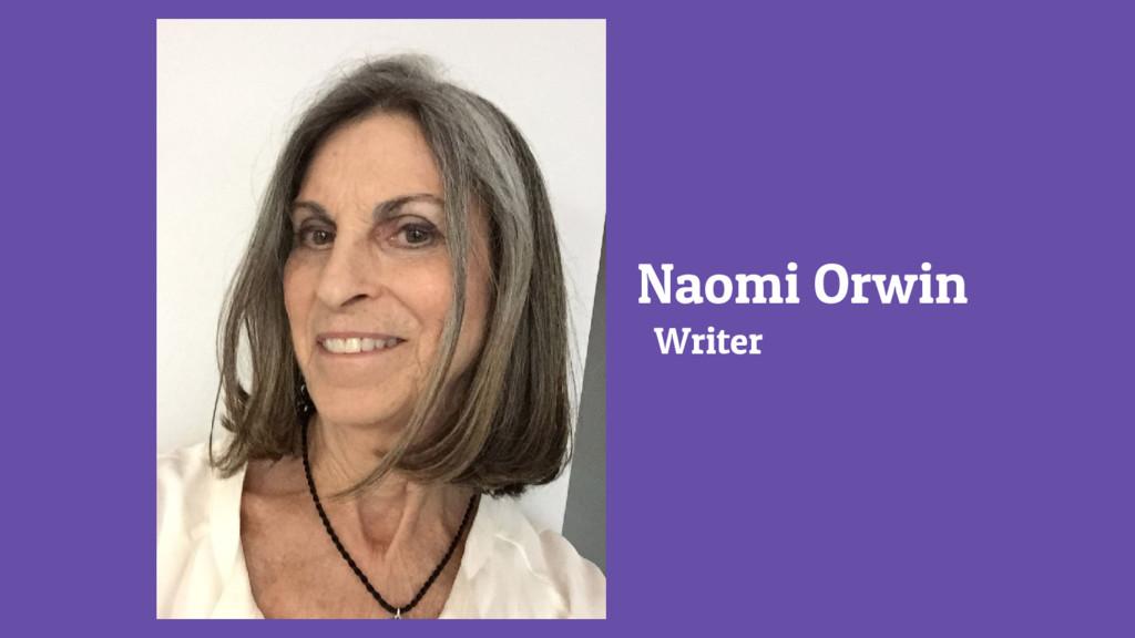 Naomi Orwin Writer