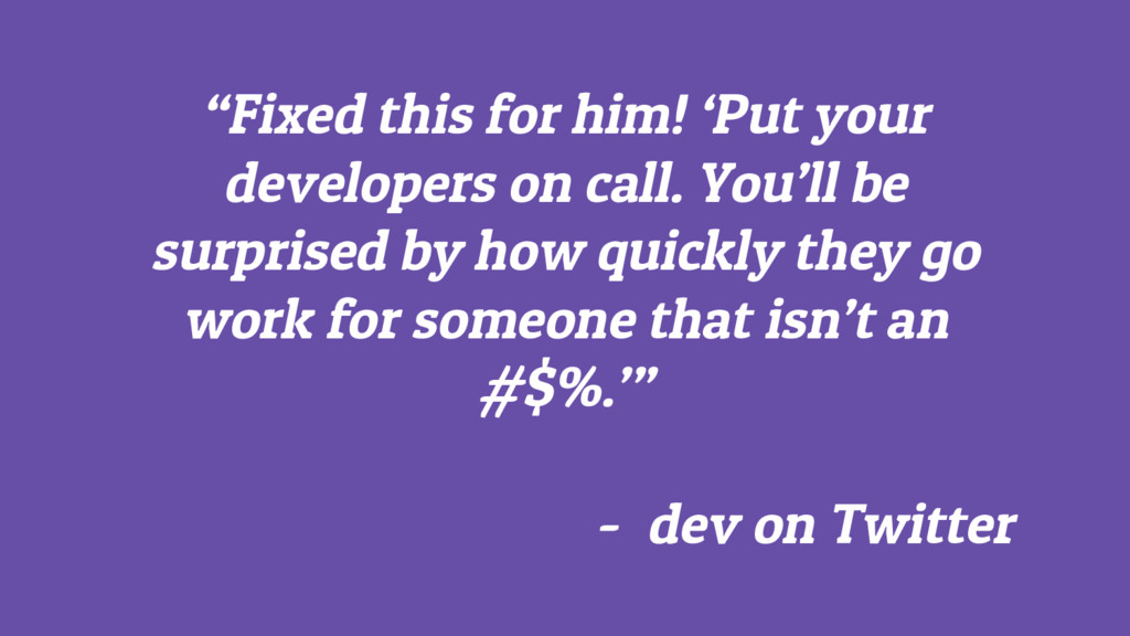 """Fixed this for him! 'Put your developers on ca..."