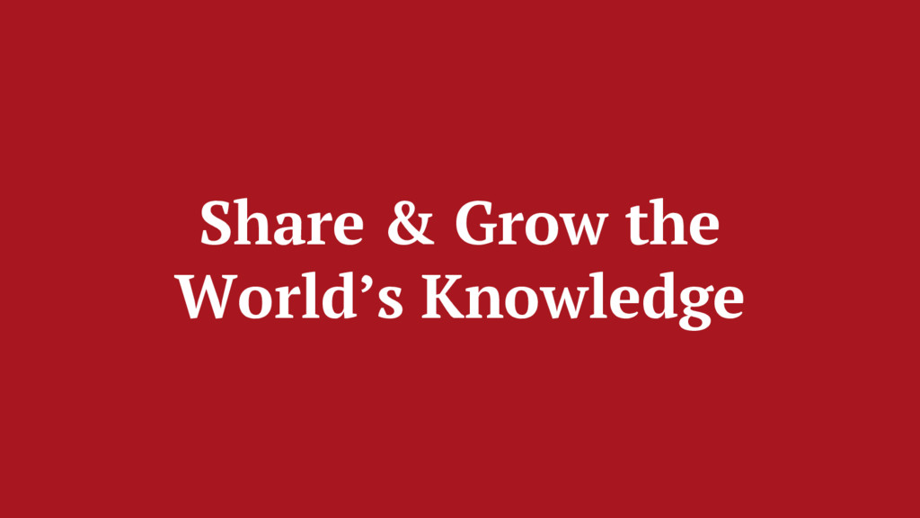 Share & Grow the World's Knowledge