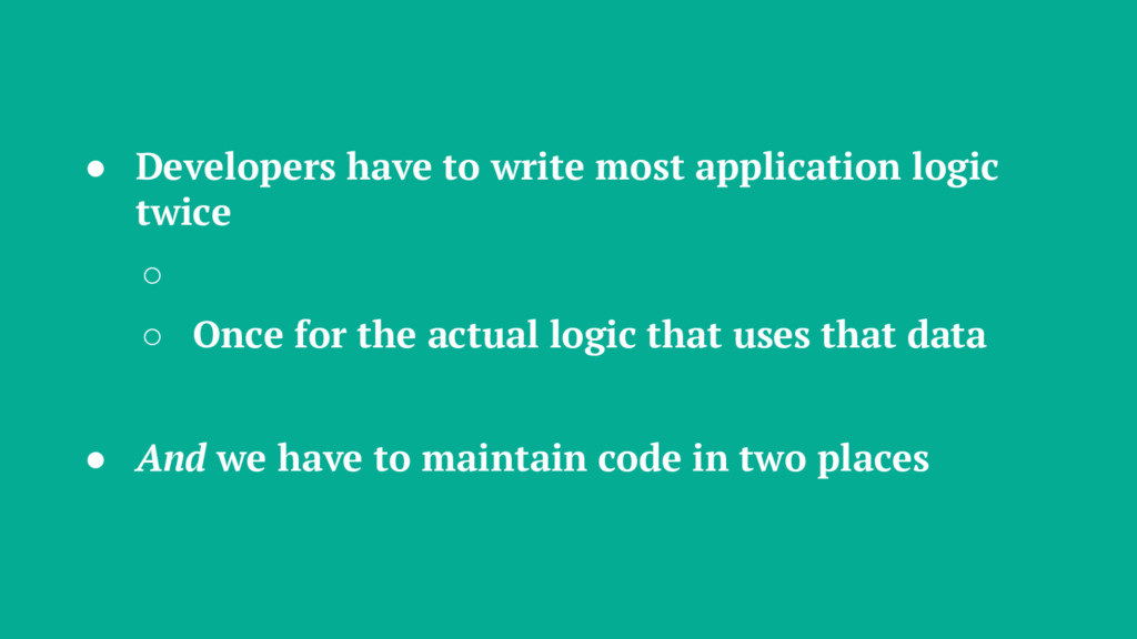 ● Developers have to write most application log...