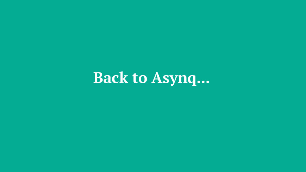 Back to Asynq...