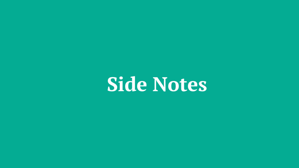 Side Notes