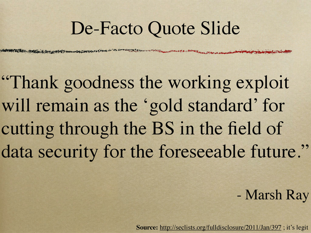 De-Facto Quote Slide Source: http://seclists.or...