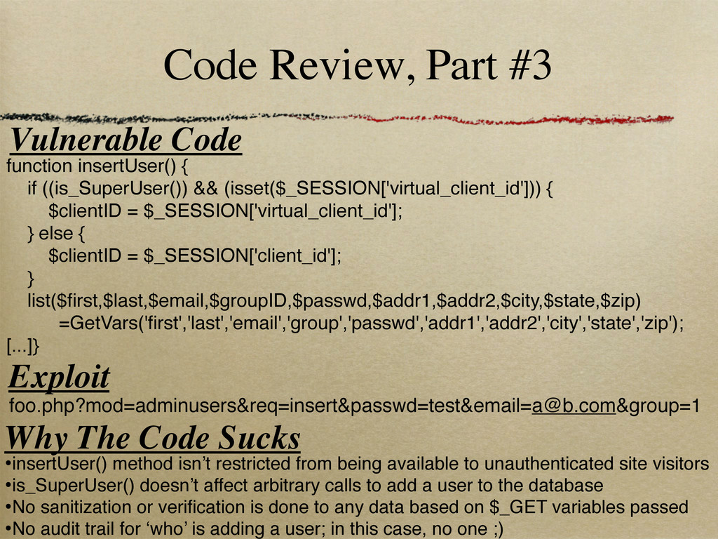Code Review, Part #3 function insertUser() { if...