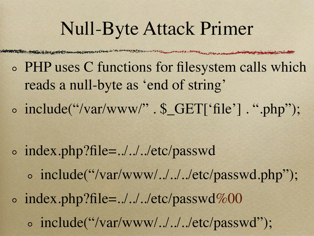 Null-Byte Attack Primer PHP uses C functions fo...