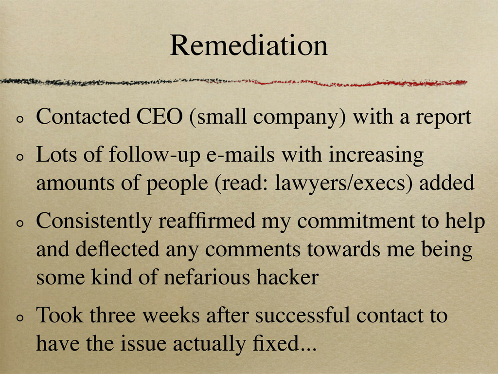 Remediation Contacted CEO (small company) with ...