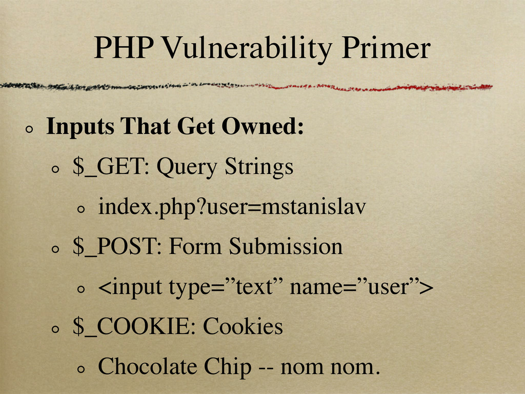 PHP Vulnerability Primer Inputs That Get Owned:...