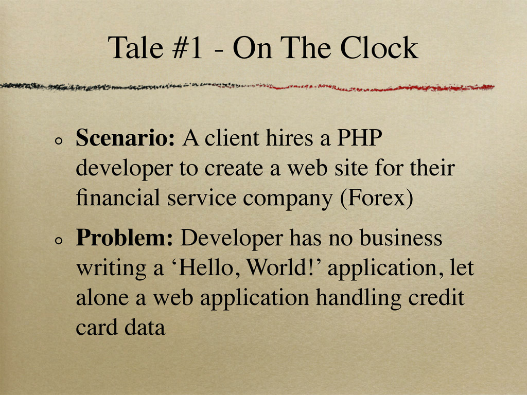 Tale #1 - On The Clock Scenario: A client hires...