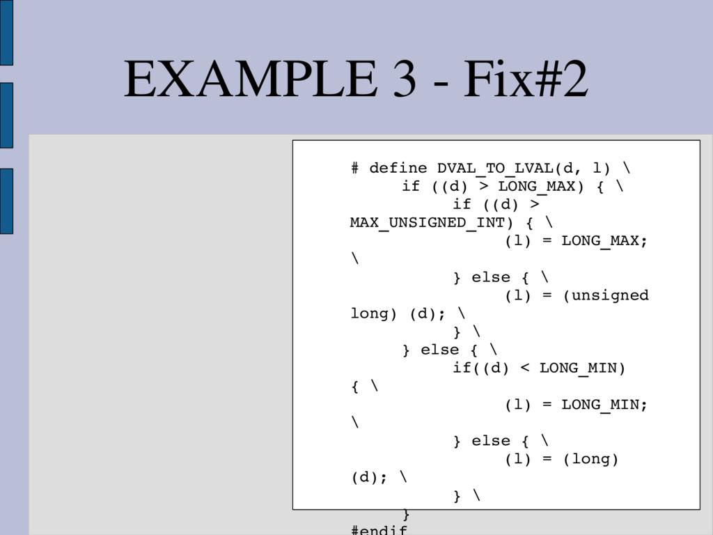 EXAMPLE 3  Fix#2 # define DVAL_TO_LVAL(d, l) \...