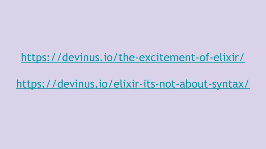 https://devinus.io/the-excitement-of-elixir/ ht...