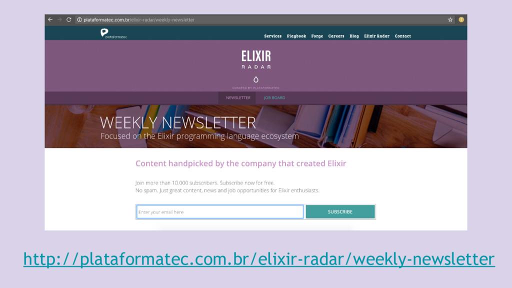 http://plataformatec.com.br/elixir-radar/weekly...