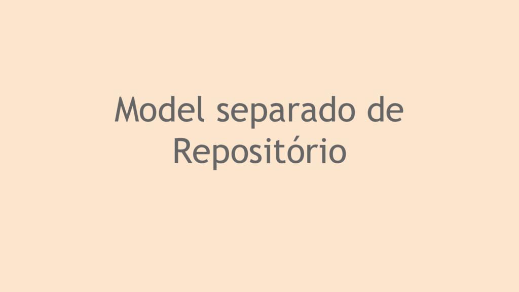 Model separado de Repositório