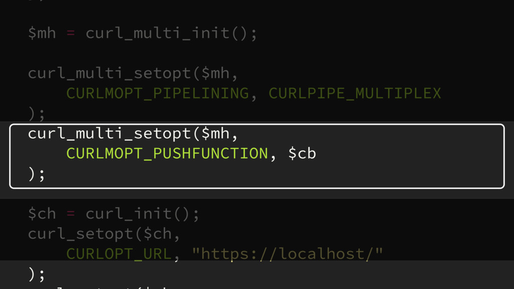 $mh = curl_multi_init(); curl_multi_setopt($mh,...