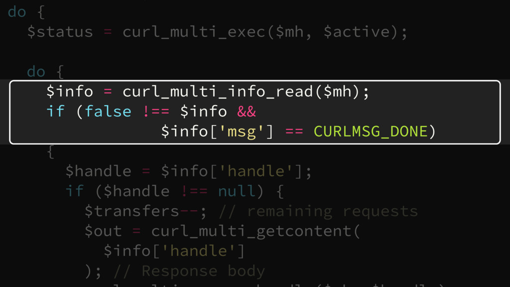 do { $status = curl_multi_exec($mh, $active); d...