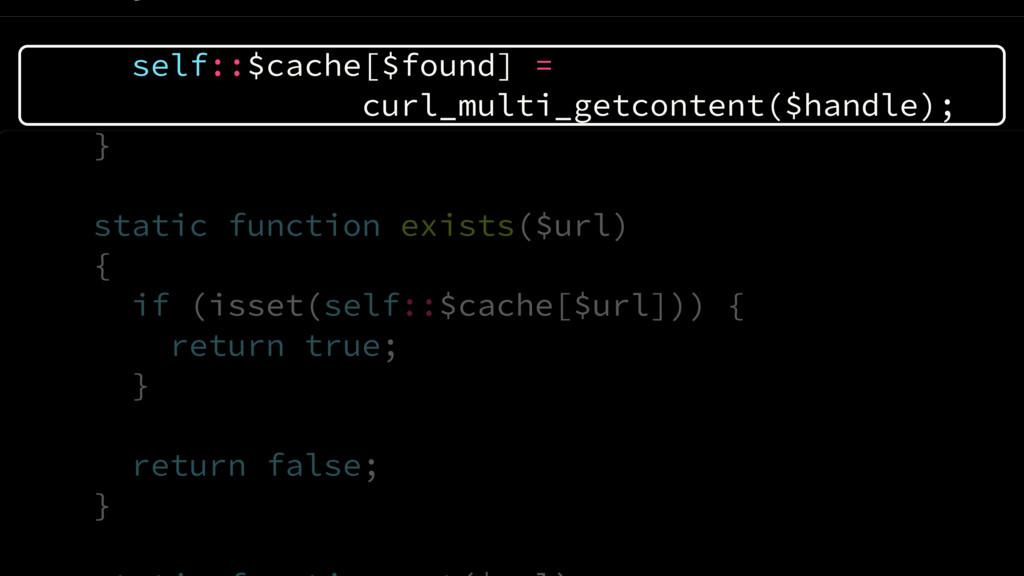 self::$cache[$found] =  curl_multi_getcontent(...
