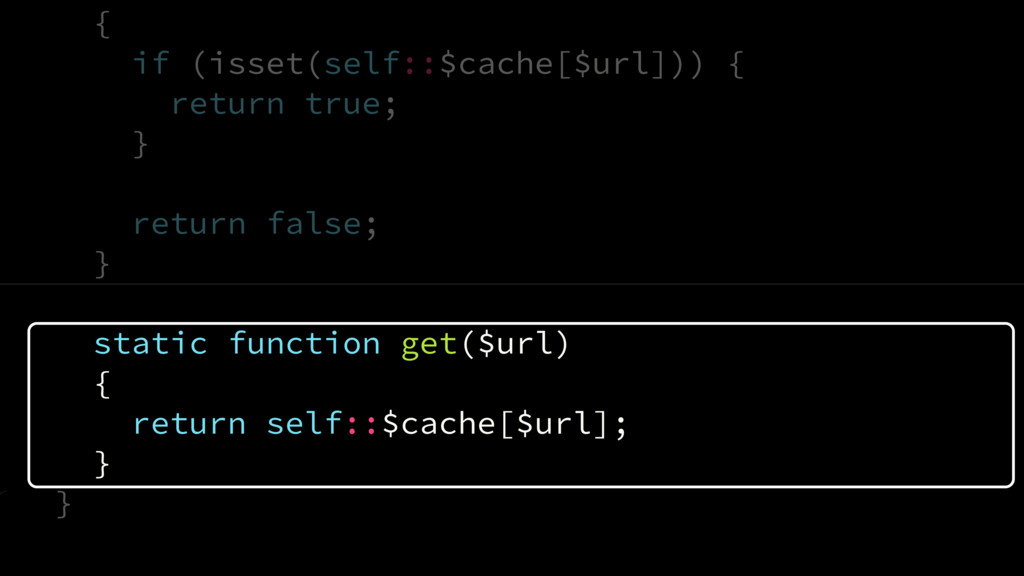 { if (isset(self::$cache[$url])) { return true;...