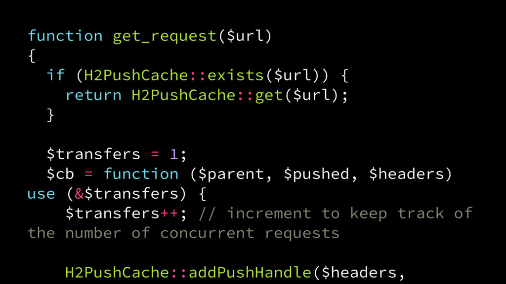 function get_request($url) { if (H2PushCache::e...