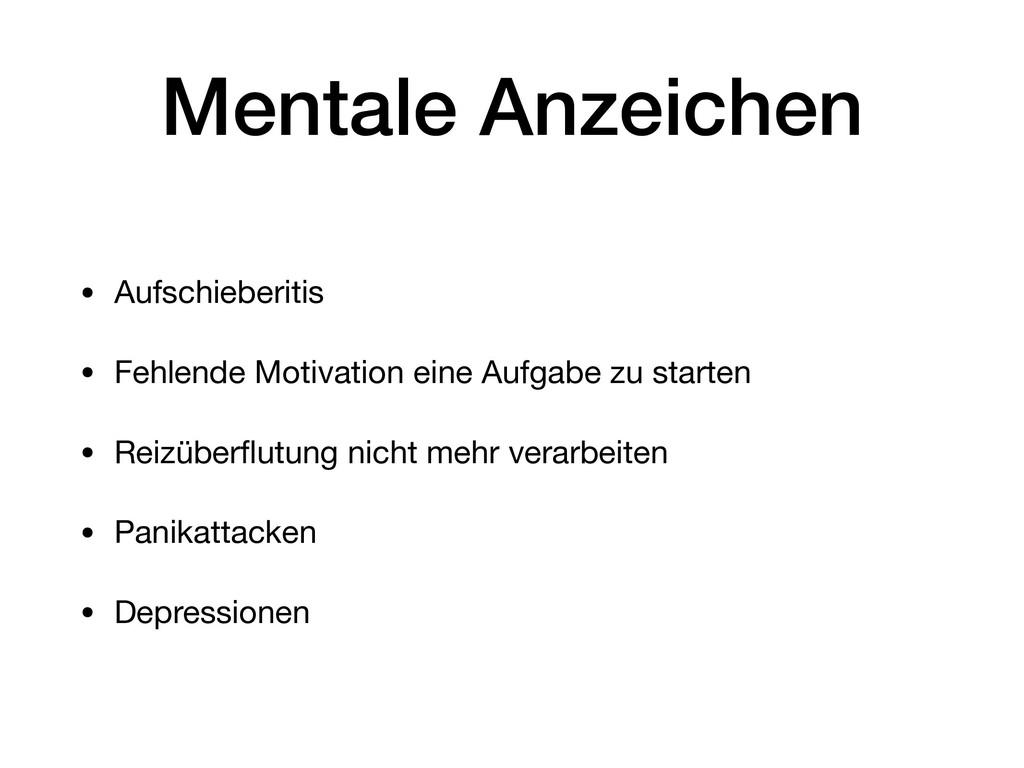 Mentale Anzeichen • Aufschieberitis  • Fehlende...