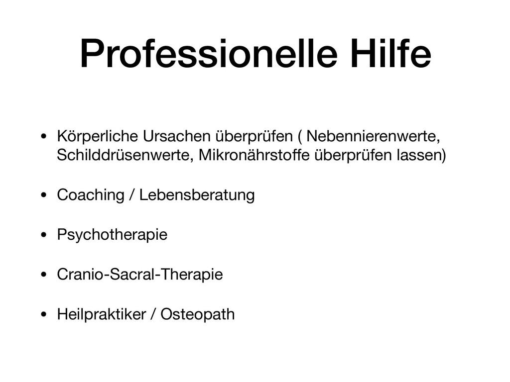 Professionelle Hilfe • Körperliche Ursachen übe...