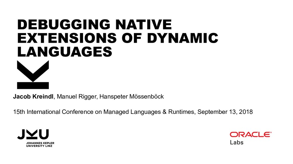 DEBUGGING NATIVE EXTENSIONS OF DYNAMIC LANGUAGE...