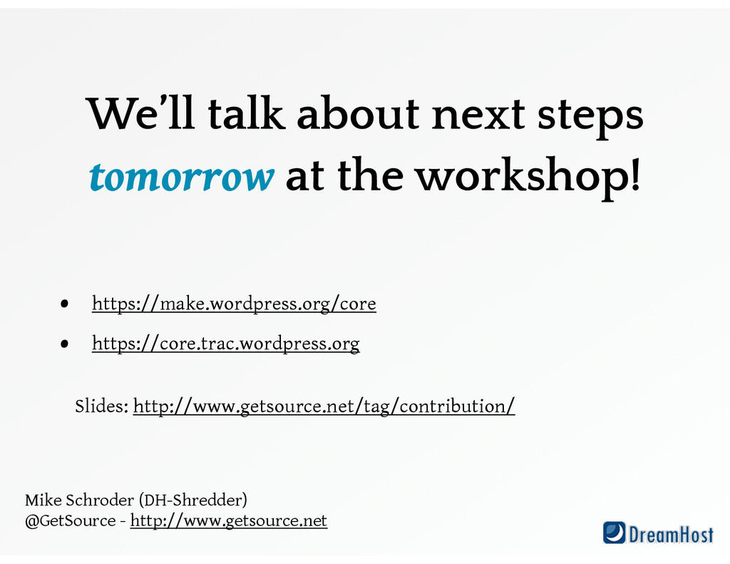 We'll talk about next steps tomorrow at the wor...
