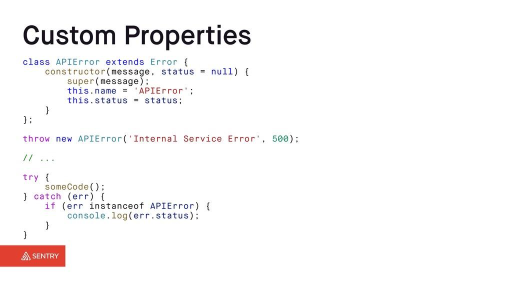 Custom Properties class APIError extends Error ...