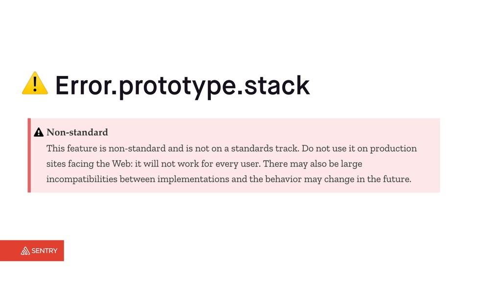 ⚠ Error.prototype.stack