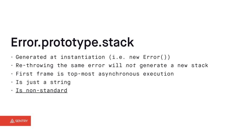 Error.prototype.stack • Generated at instantiat...