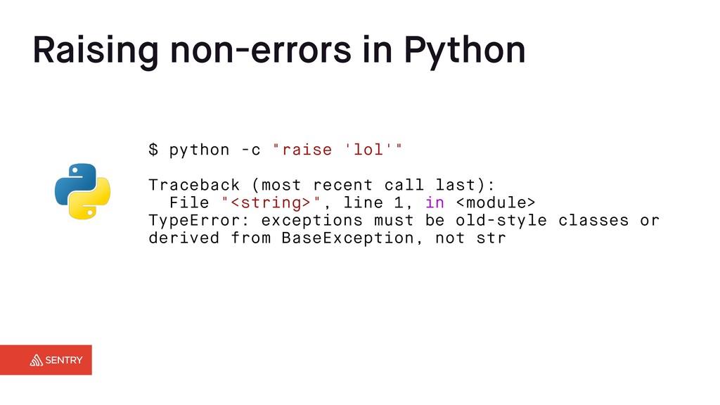 "Raising non-errors in Python $ python -c ""raise..."