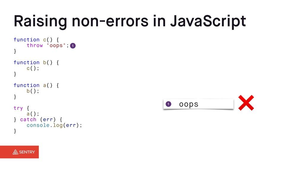 Raising non-errors in JavaScript function c() {...