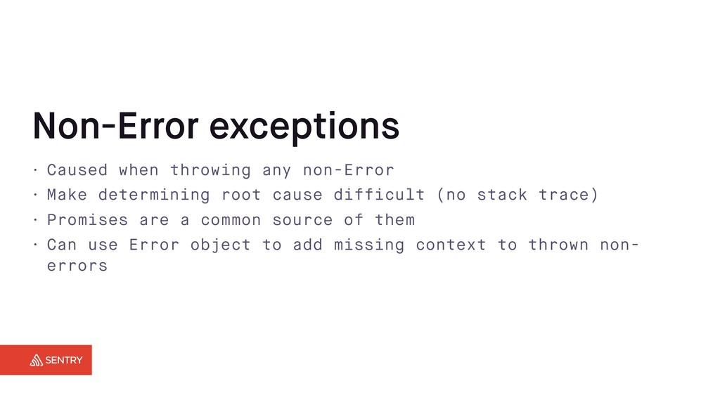 Non-Error exceptions • Caused when throwing any...