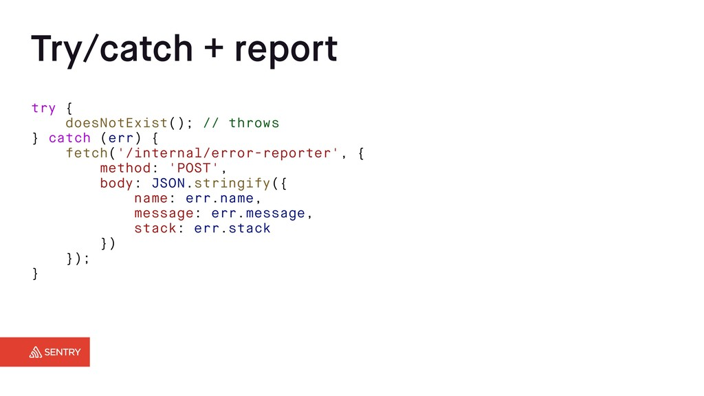 Try/catch + report try { doesNotExist(); // thr...