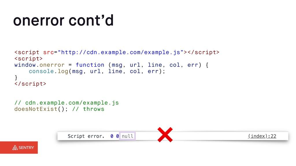 """onerror cont'd <script src=""""http://cdn.example...."""