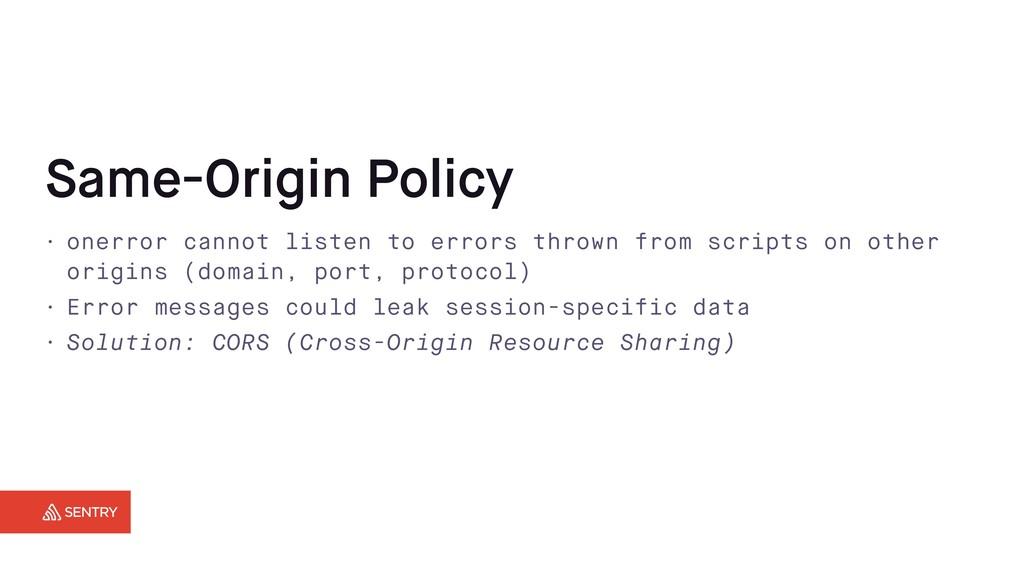 Same-Origin Policy • onerror cannot listen to e...