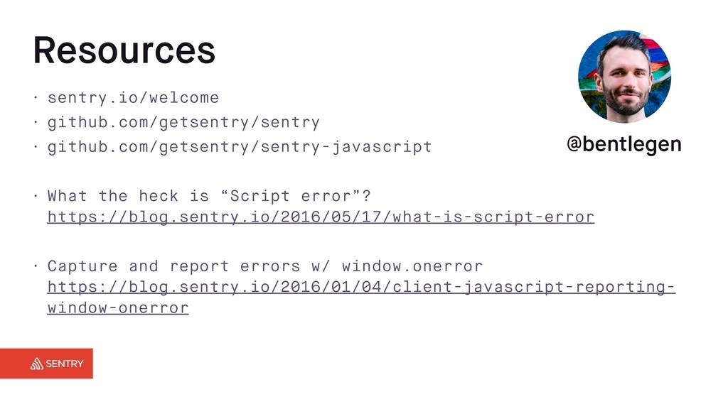 Resources • sentry.io/welcome • github.com/gets...