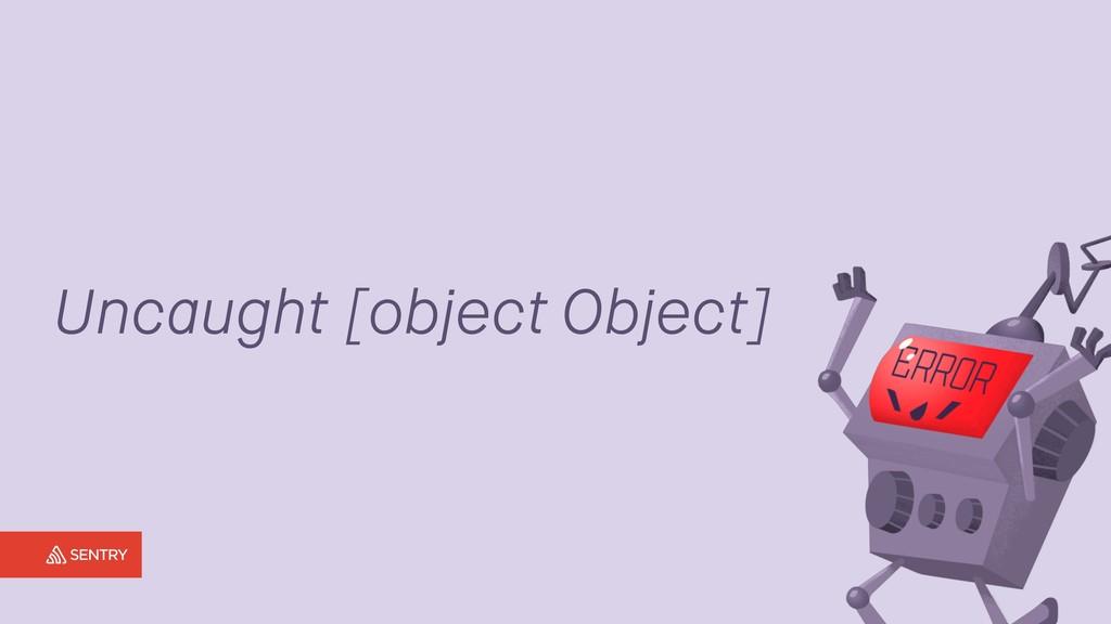 Uncaught [object Object]