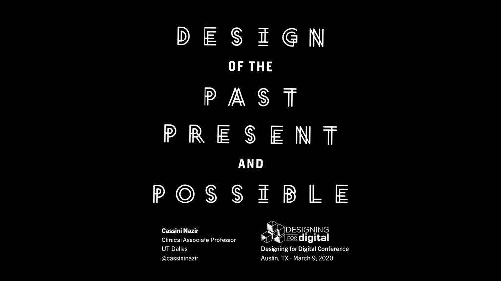 Cassini Nazir · Design of the Past, Present, an...