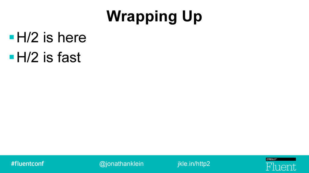 Wrapping Up !H/2 is here !H/2 is fast @jonathan...