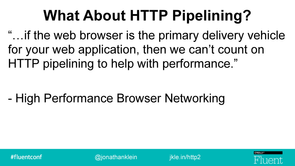 "What About HTTP Pipelining? ""…if the web browse..."