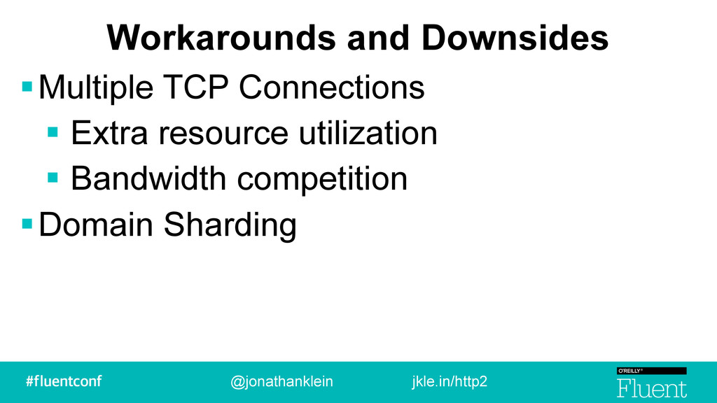 Workarounds and Downsides !Multiple TCP Connect...