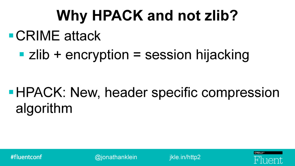 Why HPACK and not zlib? !CRIME attack ! zlib + ...