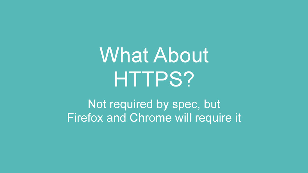 What About HTTPS? Not required by spec, but Fir...