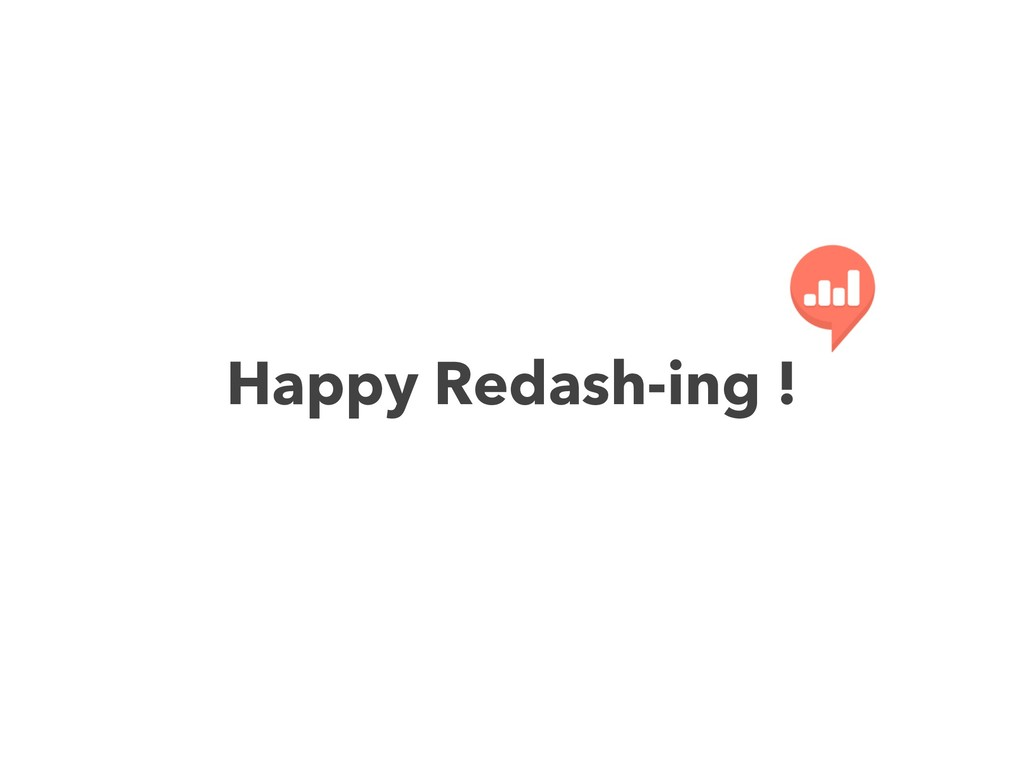 Happy Redash-ing !