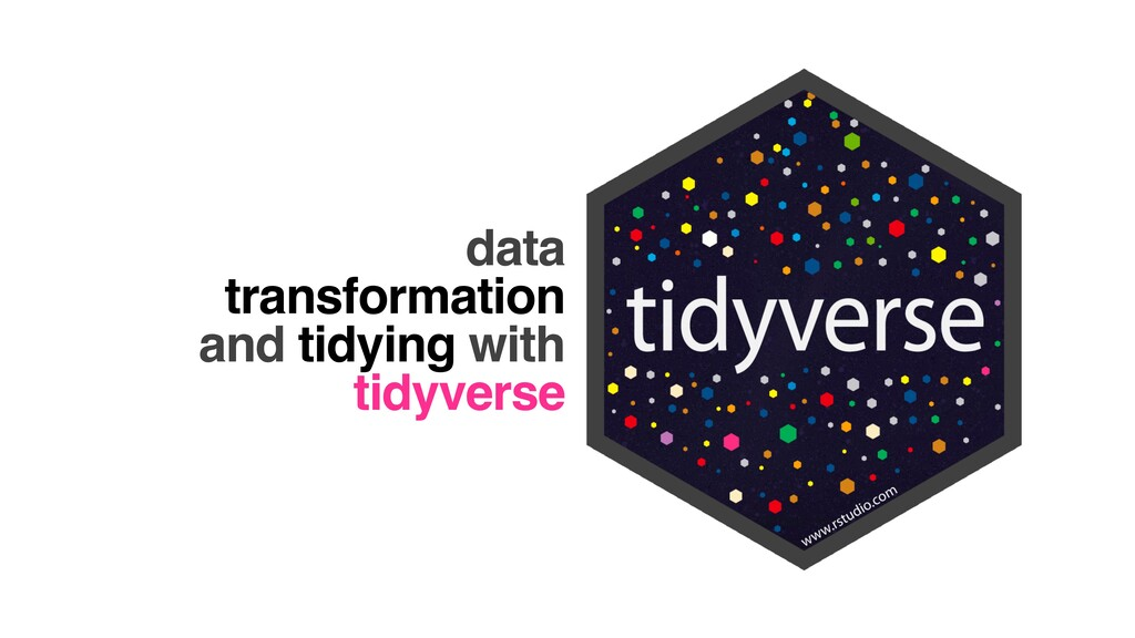 data transformation    and tidying with tidyver...