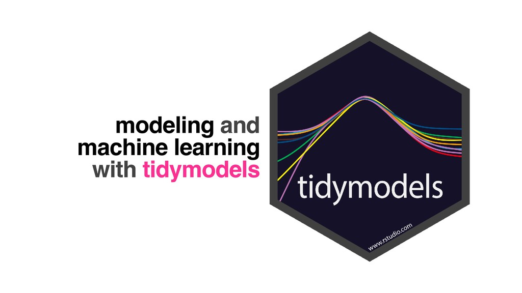 modeling and machine learning with tidymodels