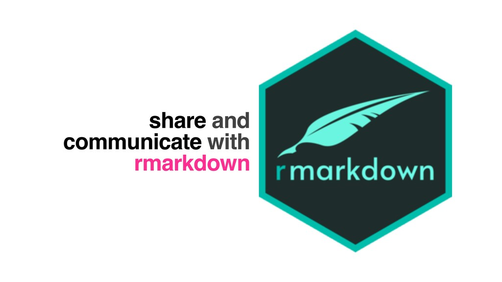 share and communicate with rmarkdown