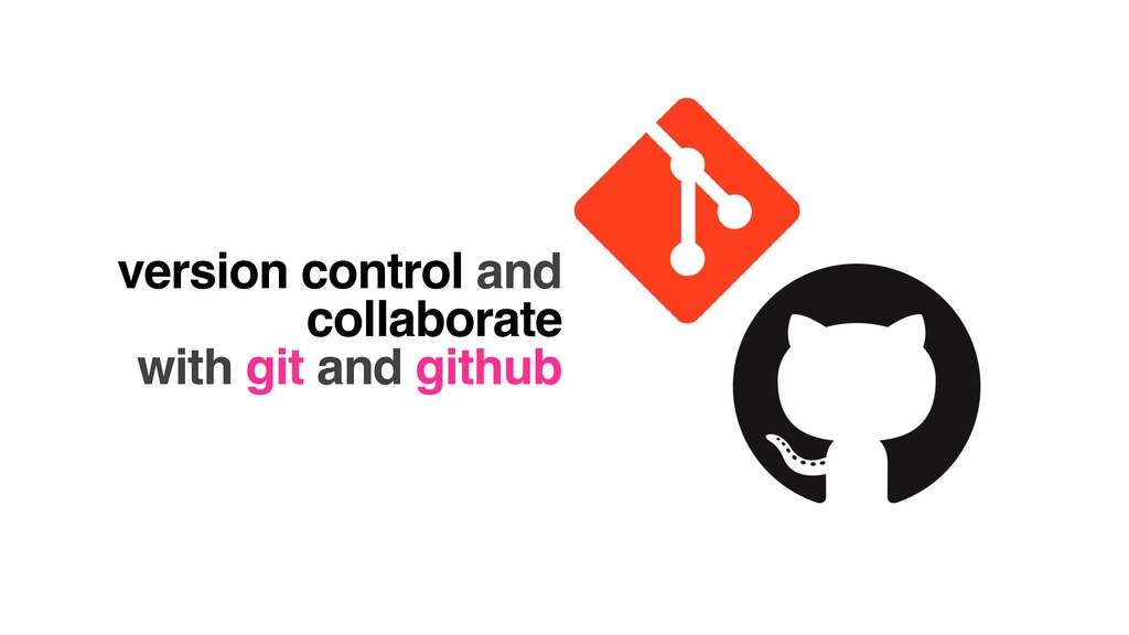 version control and collaborate    with git and...