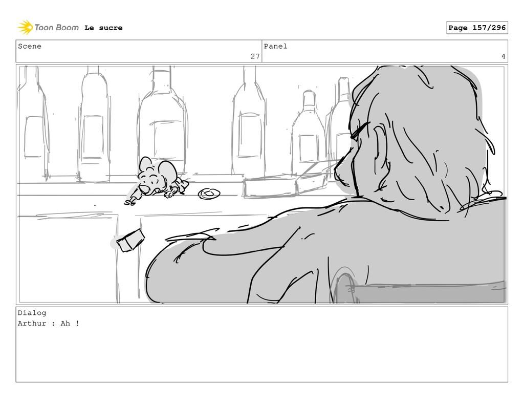 Scene 27 Panel 4 Dialog Arthur : Ah ! Le sucre ...