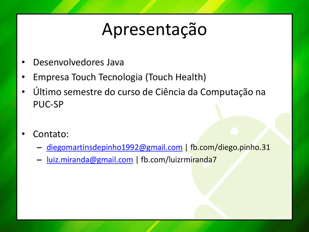 Apresentação • Desenvolvedores Java • Empresa T...