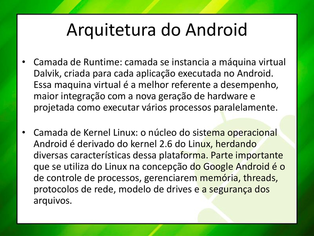 Arquitetura do Android • Camada de Runtime: cam...